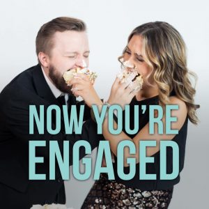 Now You're Engaged Podcast