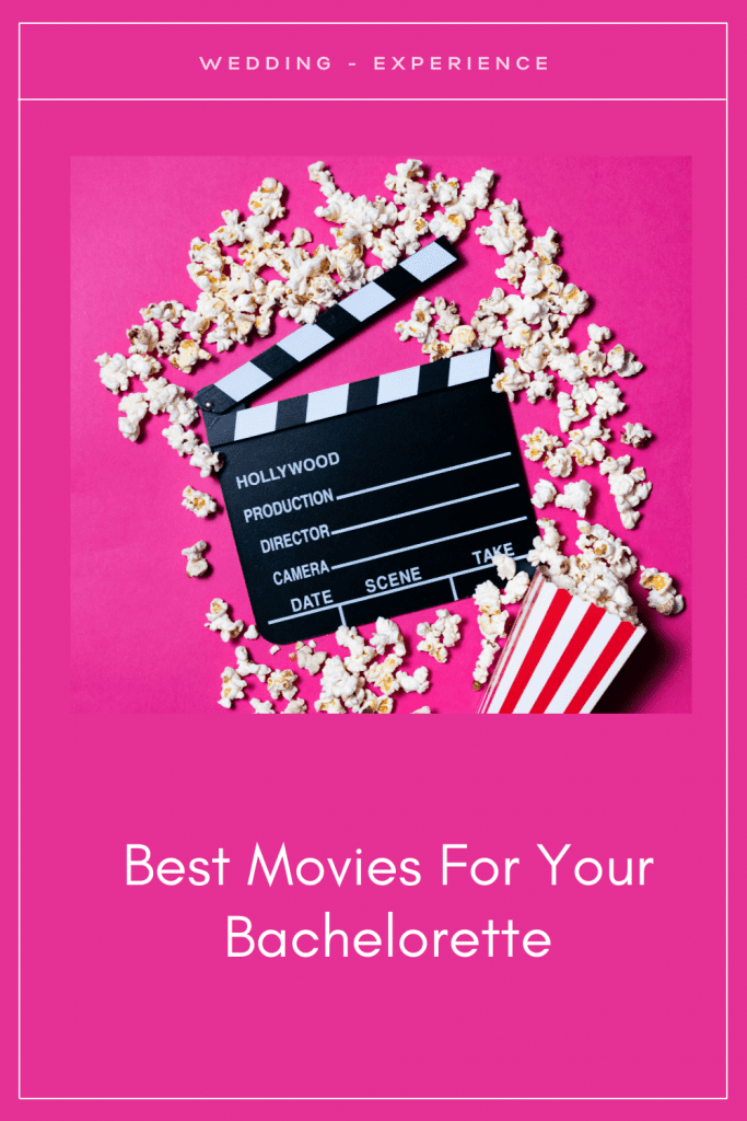 Wedding Experience's Best Movies For Your Bachelorette List